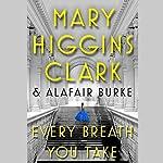 Every Breath You Take: An Under Suspicion Novel | Mary Higgins Clark,Alafair Burke