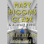 Every Breath You Take: An Under Suspicion Novel | Mary Higgins Clark, Alafair Burke