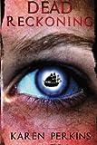 Dead Reckoning, Karen Perkins, 1493526081