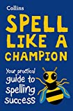 Collins Spell Like a Champion: Your practical guide to spelling success