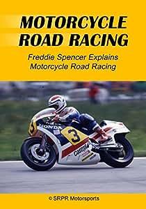 Freddie Spencer Explains Motorcycle Road Racing