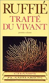 Traité du vivant, tome 1 par Jacques Ruffié