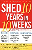 Shed 10 Years in 10 Weeks, Julian M. Whitaker and Carol Colman, 0684847914