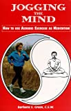 img - for Jogging the Mind: How to Use Aerobic Exercise As Meditation book / textbook / text book