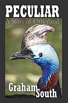 PECULIAR... a Story of Otherland by [South, Graham]