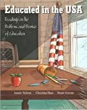 Education in the U. S. A. : Readings on the Problems and Promis of Education, Nelson, Jennie, 0787224723