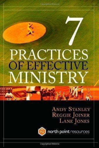 7 Practices of Effective Ministry by Stanley, Andy, Joiner, Reggie, Jones, Lane (2004)