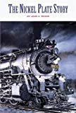 The Nickel Plate Story, John A. Rehor, 0890240124
