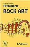 Canyon Country Prehistoric Rock Art, F. A. Barnes, 1891858246