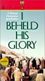 I Beheld His Glory [VHS]