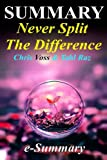 img - for Summary | Never Split the Difference: Chris Voss & Tahl Raz- Negotiating As If Your Life Depended On It (Never Split the Difference: A Full Summary - Paperback,Audible, Hardcover, Book, Summary) book / textbook / text book