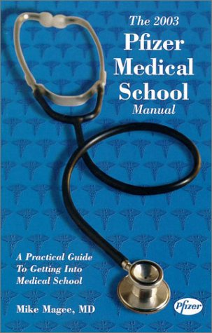 The 2003 Pfizer Medical School Manual