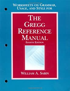 The gregg reference manual worksheets book by william a sabin gregg reference manual worksheets on grammar usage and style spiritdancerdesigns Image collections