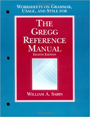 The Gregg Reference Manual, Eighth Edition: Worksheets on Grammar ...