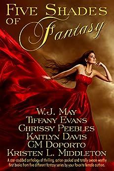 Five Shades of Fantasy: Paranormal Fantasy Anthology by [Middleton, Kristen L., May, W.J., Peebles, Chrissy, Doporto, CM, Davis, Kaitlyn, Matthews, Mande]