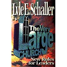 The Very Large Church: New Rules for Leaders