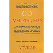 Immortal Man: Compilation of Lectures