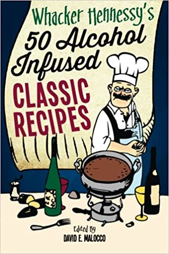 Whacker hennessys fifty alcohol infused classic recipes whacker whacker hennessys fifty alcohol infused classic recipes whacker hennessy cooks volume 1 whacker hennessy david e malocco 9781517322823 amazon forumfinder Choice Image
