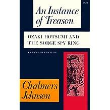 An Instance of Treason: Ozaki Hotsumi and the Sorge Spy Ring