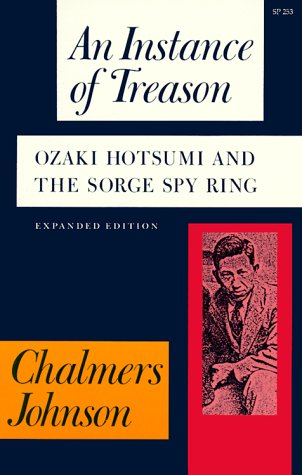 An Instance of Treason: Ozaki Hotsumi and the Sorge Spy Ring