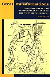 [(Great Transformations: Economic Ideas and Institutional Change in the Twentieth Century )] [Author: Mark Blyth] [Sep-2002]