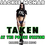 Taken at the Police Station | Jackie McNab