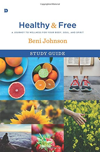 Healthy and Free Study Guide: A Journey to Wellness for Your Body, Soul, and Spirit pdf