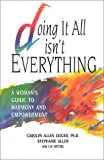Doing It All Isn't Everything, Stephanie Allen and Carolyn A. Zeiger, 0963278819