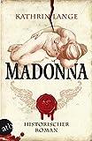 Madonna: Historischer Roman (Engelmörder-Trilogie, Band 3)