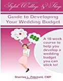 Stylish Weddings and Things Guide to Developing Your Wedding Budget, Sherries Pritchard, 1492189103