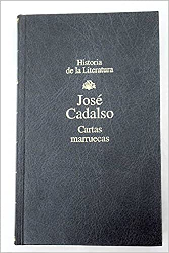 CARTAS MARRUECAS: Amazon.es: José Cadalso: Libros