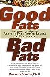 Good Fats, Bad Fats, Rosemary Stanton, 1569245398