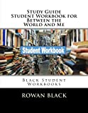 img - for Study Guide Student Workbook for Between the World and Me: Black Student Workbooks book / textbook / text book