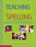 Teaching and Assessing Spelling, Mary Jo Fresch and Aileen Wheaton, 0439243130