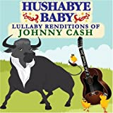 : Hushabye Baby: Lullaby Renditions of Johnny Cash