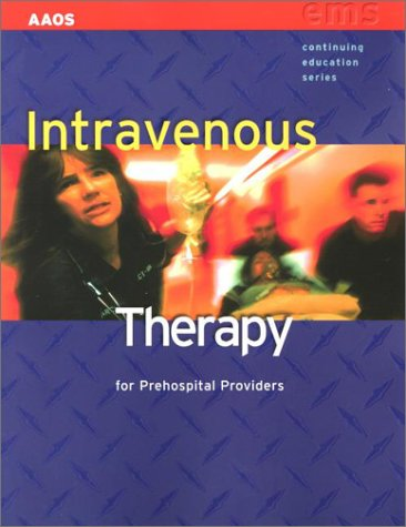 Intravenous Therapy For Prehospital Providers (EMS...