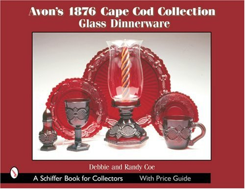 Avon's 1876 Cape Cod Collection: Glass Dinnerware (Schiffer Book for Collectors) -  Coe, Debbie, Paperback