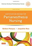 img - for Certification Review for PeriAnesthesia Nursing, 3e (Putrycus, Certification Review for PerAnesthesia Nursing) book / textbook / text book
