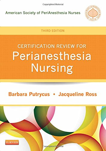 Certification Review for PeriAnesthesia Nursing, 3e (Putrycus, Certification Review for PerAnesthesia Nursing) by Brand: Saunders