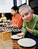 img - for The Musical Classroom: Backgrounds, Models, and Skills for Elementary Teaching, Sixth Edition by Patricia Hackett (2003-07-11) book / textbook / text book