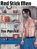 Front cover for the book Red Stick Men: Stories by Tim Parrish
