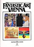 The Fantastic Art of Vienna, Alessandra Comini, 0394502639