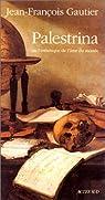 Palestrina, ou, L'esthétique de l'âme du monde par Gautier (II)
