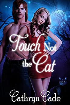 Touch Not the Cat: a Sexy Halloween Romance by [Cade, Cathryn]