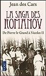 La saga des Romanov : De Pierre le Grand à Nicolas II par Des Cars