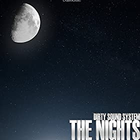 Dirty Sound System-The Nights