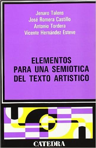 Descarga gratuita de libros en pdf. Elementos para una semiótica del texto artístico (Crítica Y Estudios Literarios) 8437601355 PDF