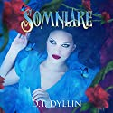 Somniare: Somniare, Book 1 Audiobook by D. T. Dyllin Narrated by Johanna Fairview