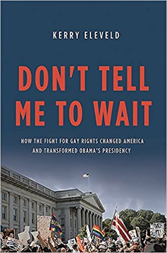 Dont Tell Me to Wait: How the Fight for Gay Rights Changed ...