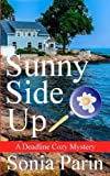 Sunny Side Up (A Deadline Cozy Mystery) (Volume 1) by  Sonia Parin in stock, buy online here